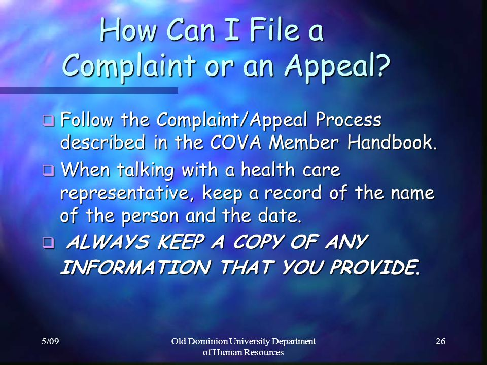 5/09Old Dominion University Department of Human Resources 26 How Can I File a Complaint or an Appeal? How Can I File a Complaint or an Appeal? Follow