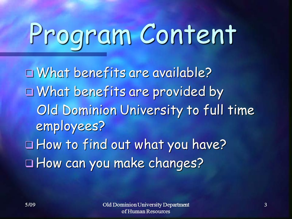 5/09Old Dominion University Department of Human Resources 24 Review your Health Care Explanation of Benefits.