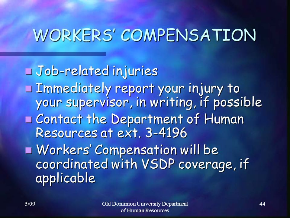 5/09Old Dominion University Department of Human Resources 44 WORKERS COMPENSATION Job-related injuries Job-related injuries Immediately report your in