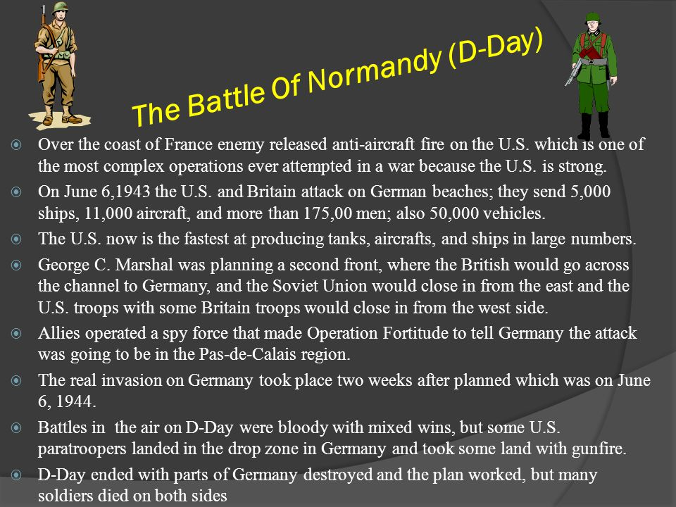 The Battle Of Normandy (D-Day) Over the coast of France enemy released anti-aircraft fire on the U.S. which is one of the most complex operations ever