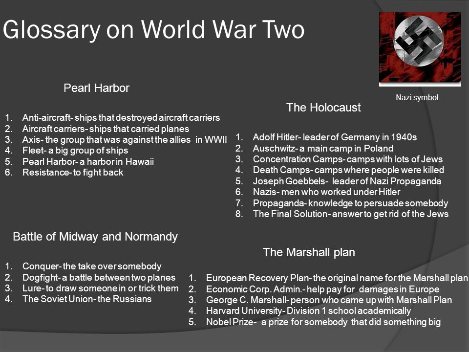 Glossary on World War Two Pearl Harbor 1.Anti-aircraft- ships that destroyed aircraft carriers 2.Aircraft carriers- ships that carried planes 3.Axis-