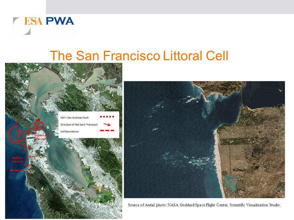 The San Francisco Littoral Cell Source of Aerial photo: NASA Goddard Space Flight Center, Scientific Visualization Studio.