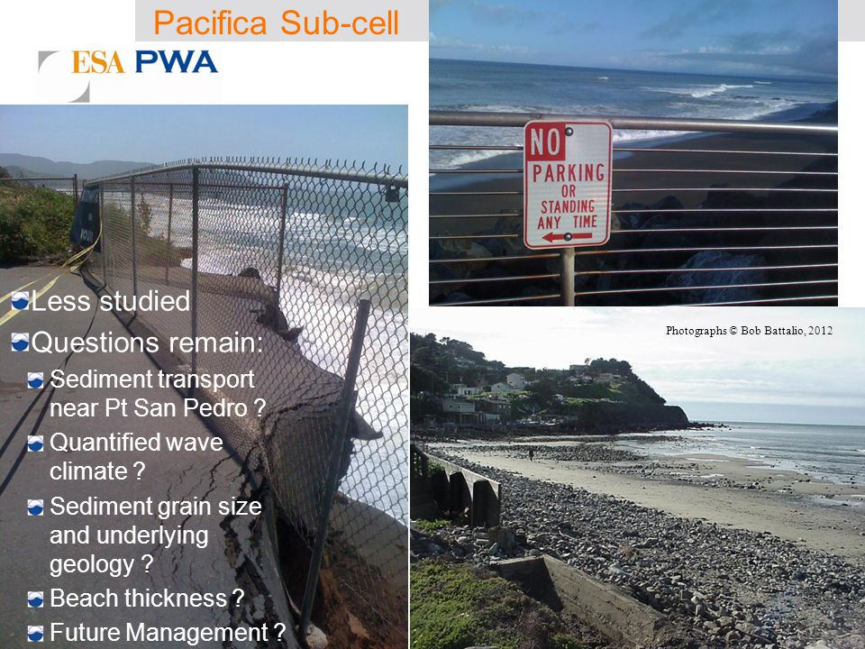 Pacifica Sub-cell Less studied Questions remain: Sediment transport near Pt San Pedro .