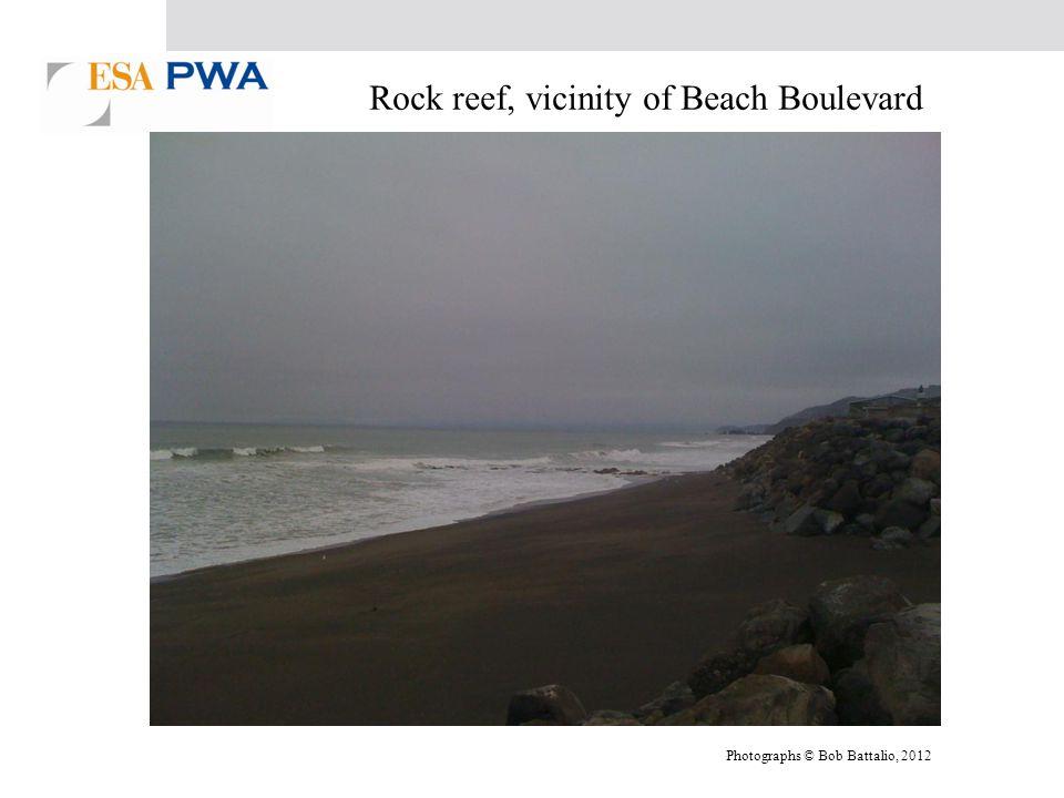 Photographs © Bob Battalio, 2012 Rock reef, vicinity of Beach Boulevard