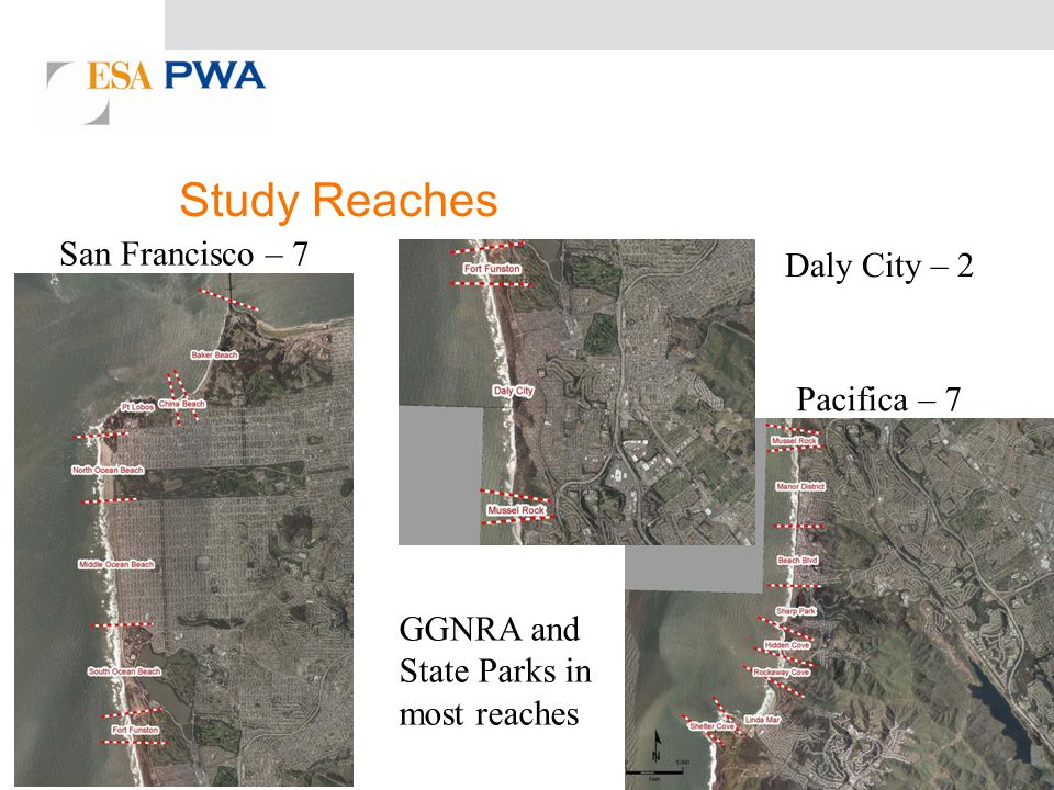 Study Reaches San Francisco – 7 Pacifica – 7 Daly City – 2 GGNRA and State Parks in most reaches