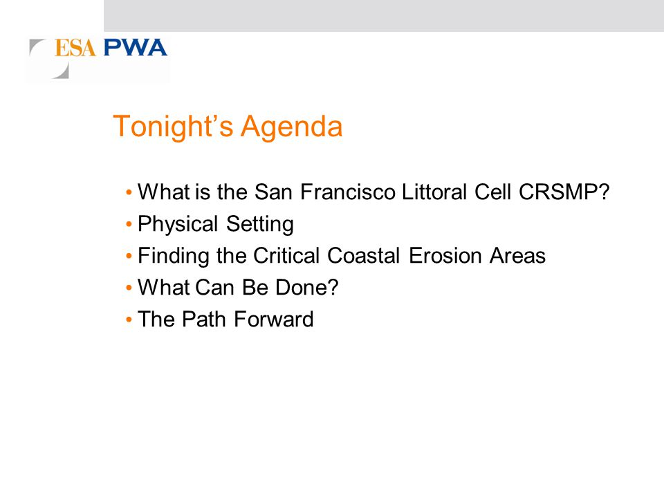 Tonights Agenda What is the San Francisco Littoral Cell CRSMP.