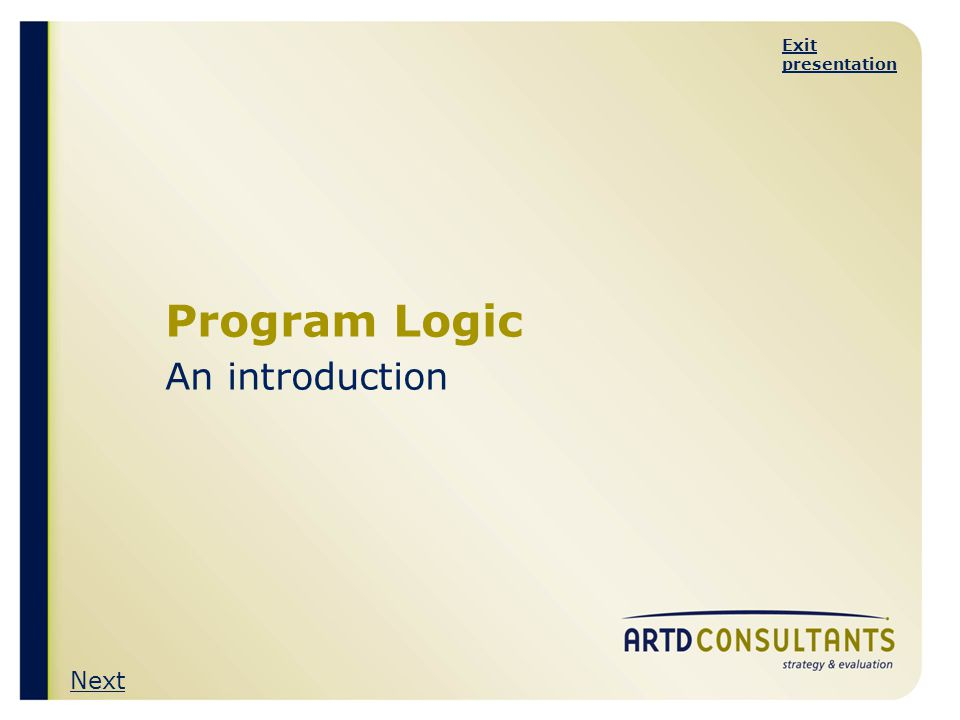 Exit presentation This guide to program logic is designed for managers in government and community organisations, and for new evaluators.