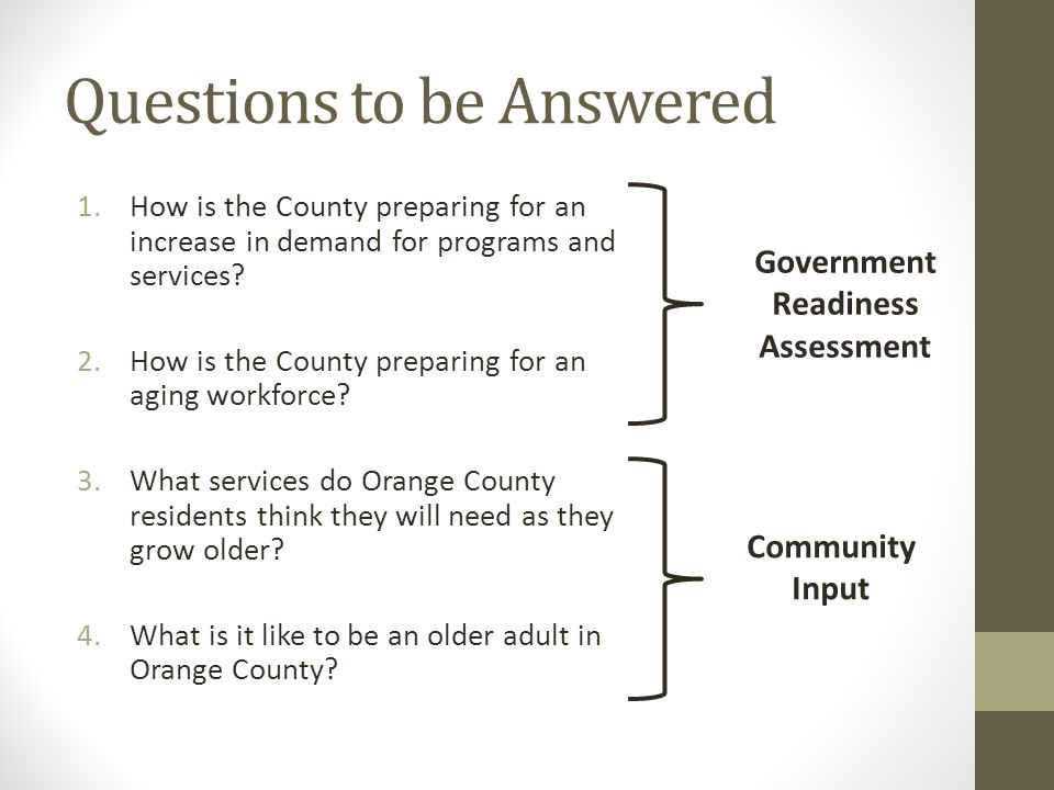 Questions to be Answered 1.How is the County preparing for an increase in demand for programs and services.