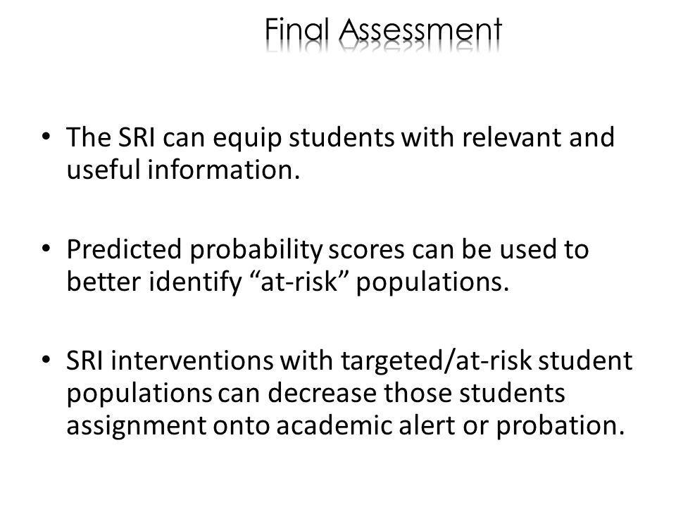 The SRI can equip students with relevant and useful information.
