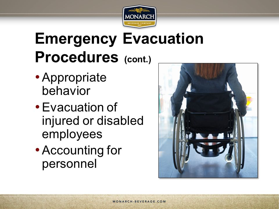 Emergency Evacuation Procedures (cont.) Appropriate behavior Evacuation of injured or disabled employees Accounting for personnel