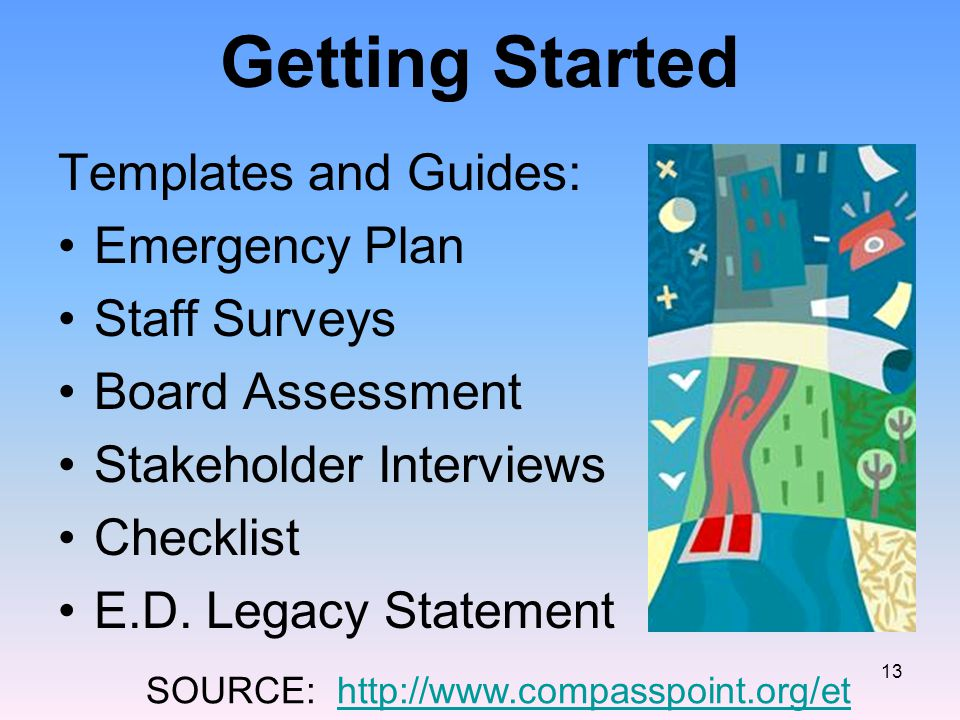 13 Templates and Guides: Emergency Plan Staff Surveys Board Assessment Stakeholder Interviews Checklist E.D.