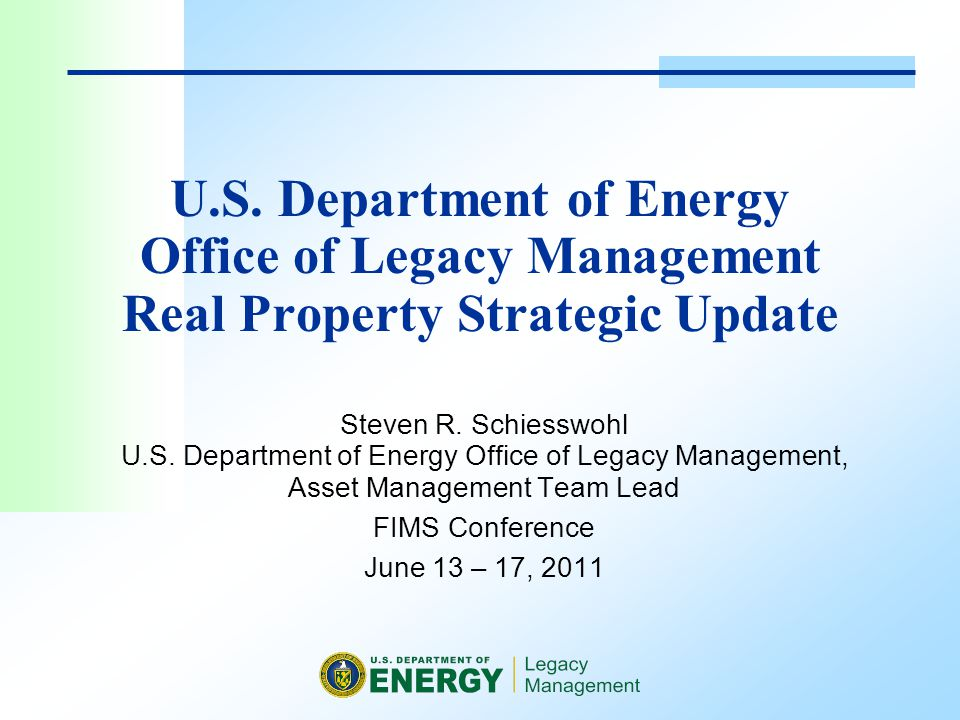 U.S. Department of Energy Office of Legacy Management Real Property Strategic Update Steven R.