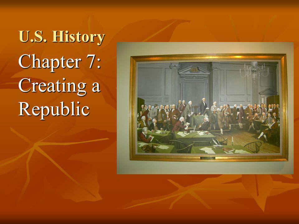 U.S. History Chapter 7: Creating a Republic