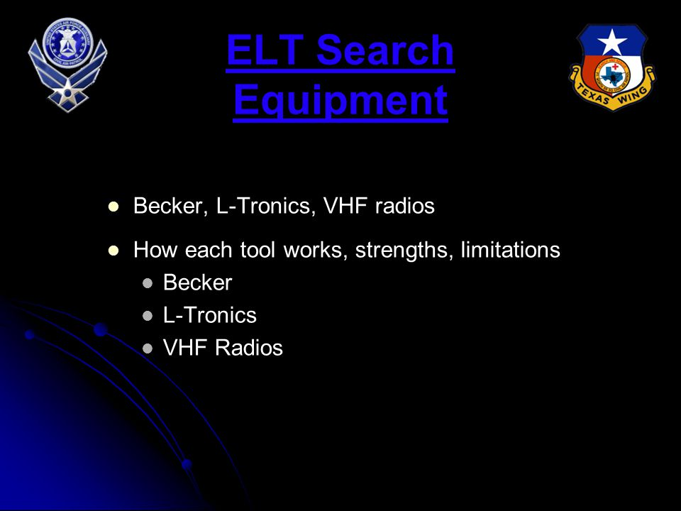 Standard ELT VFR Search Techniques High altitude route search to begin Direct to with Becker Wing Null Aural-fade Collapsing box De-tuning