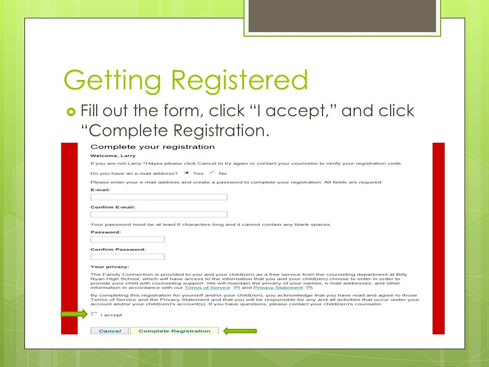 Getting Registered Fill out the form, click I accept, and click Complete Registration.