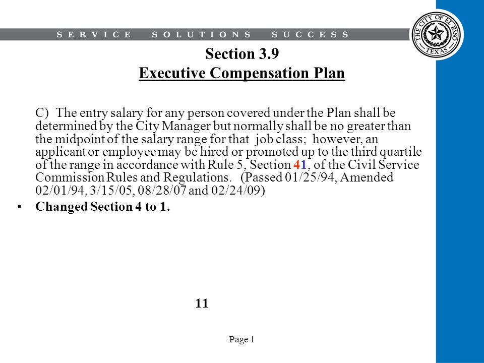 Page 1 Section 3.9 Executive Compensation Plan C) The entry salary for any person covered under the Plan shall be determined by the City Manager but n