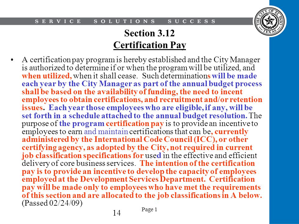 Page 1 Section 3.12 Certification Pay A certification pay program is hereby established and the City Manager is authorized to determine if or when the