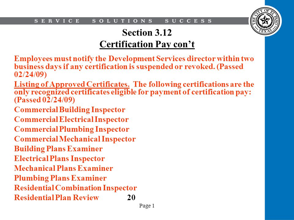 Page 1 Section 3.12 Certification Pay cont Employees must notify the Development Services director within two business days if any certification is su