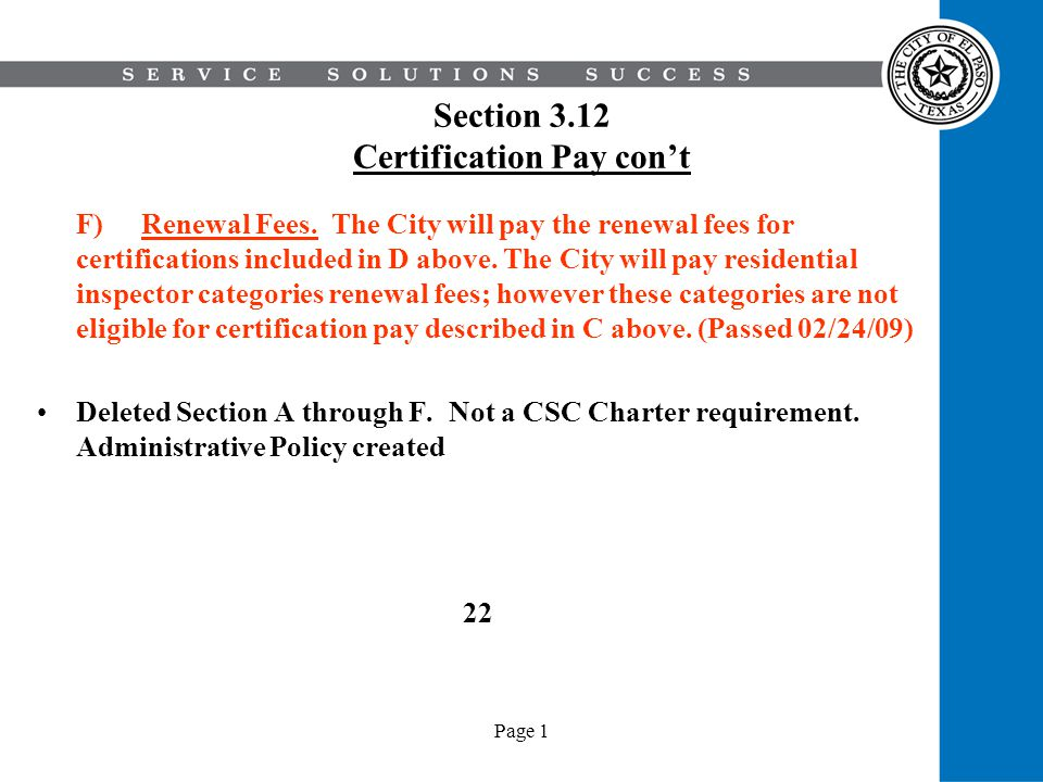 Page 1 Section 3.12 Certification Pay cont F)Renewal Fees. The City will pay the renewal fees for certifications included in D above. The City will pa