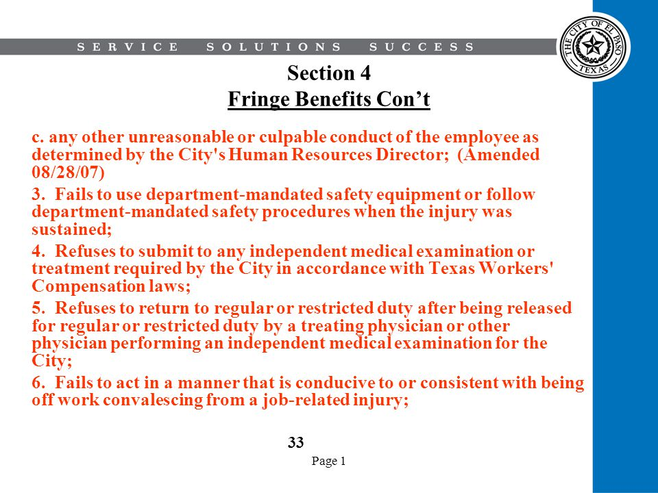 Page 1 Section 4 Fringe Benefits Cont c. any other unreasonable or culpable conduct of the employee as determined by the City's Human Resources Direct