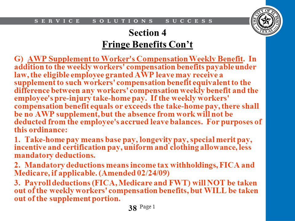 Page 1 Section 4 Fringe Benefits Cont G) AWP Supplement to Worker's Compensation Weekly Benefit. In addition to the weekly workers' compensation benef