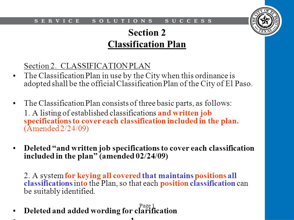 Page 1 Section 2 Classification Plan Section 2. CLASSIFICATION PLAN The Classification Plan in use by the City when this ordinance is adopted shall be