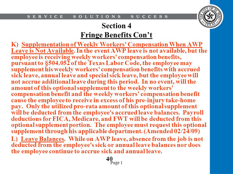 Page 1 Section 4 Fringe Benefits Cont K) Supplementation of Weekly Workers' Compensation When AWP Leave is Not Available. In the event AWP leave is no