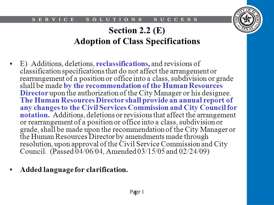 Page 1 Section 2.2 (E) Adoption of Class Specifications E) Additions, deletions, reclassifications, and revisions of classification specifications tha