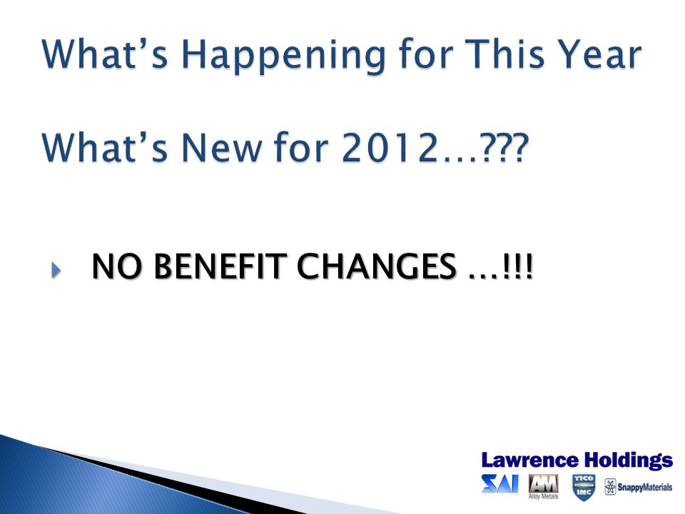 N NO BENEFIT CHANGES …!!!