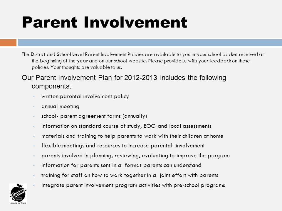 Parent Involvement Ways you can be involved: Complete parent surveys when requested Offer suggestions and feedback Attend meetings/events Stay in communication with the school Volunteer Donate Gaston County Schools