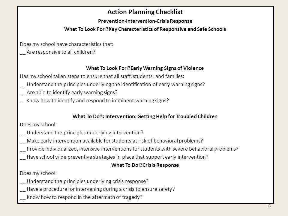 Action Planning Checklist Prevention-Intervention-Crisis Response What To Look For —Key Characteristics of Responsive and Safe Schools Does my school