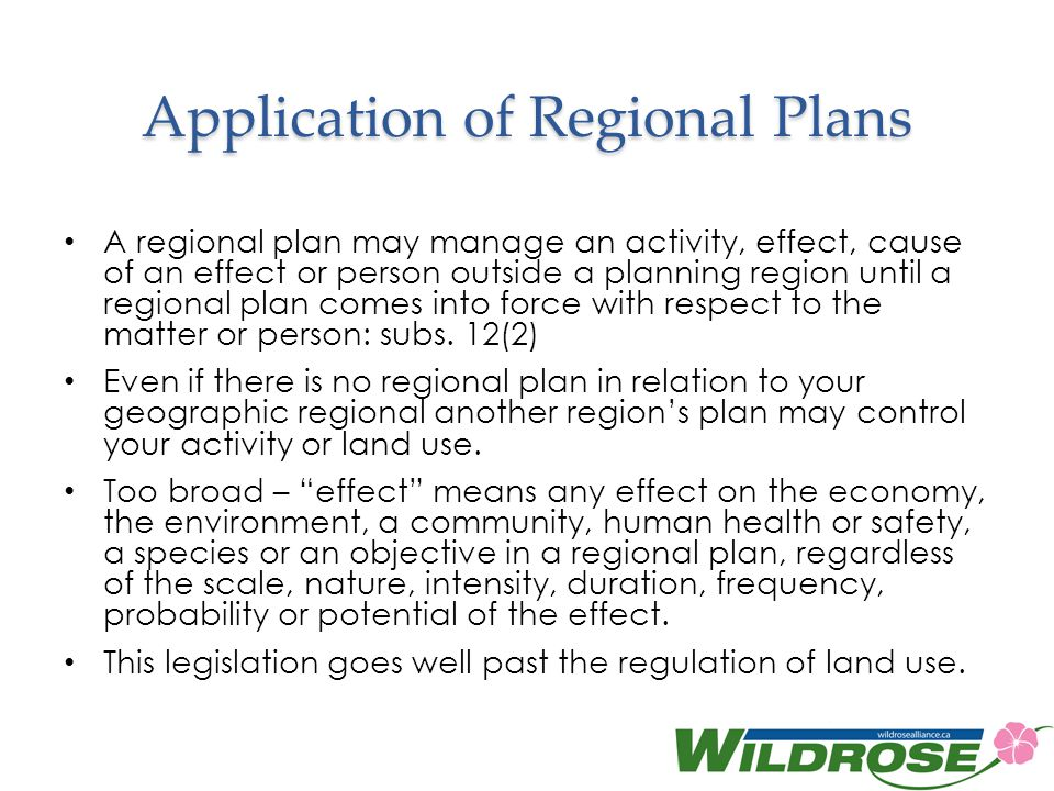Application of Regional Plans A regional plan may manage an activity, effect, cause of an effect or person outside a planning region until a regional plan comes into force with respect to the matter or person: subs.