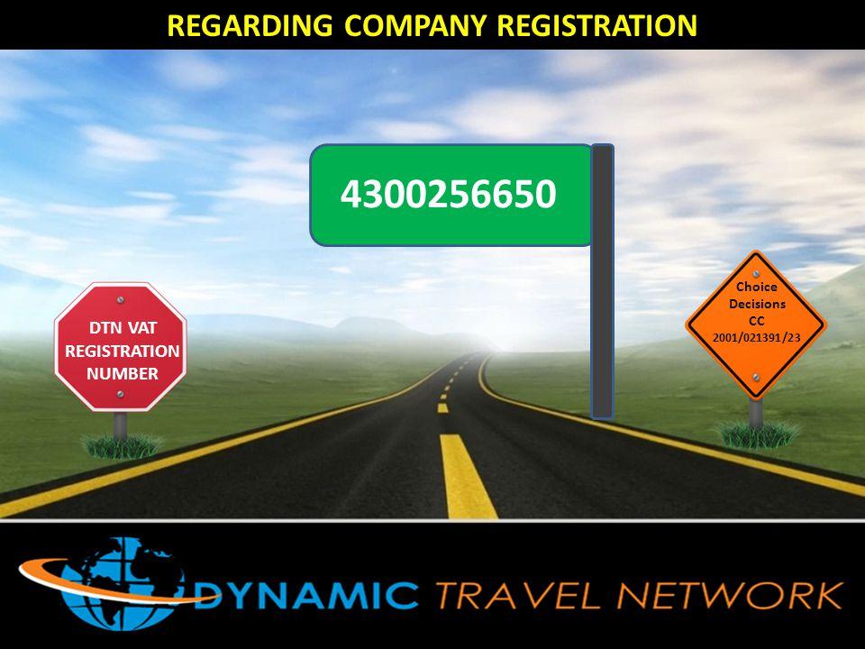 REGARDING COMPANY REGISTRATION DTN VAT REGISTRATION NUMBER Choice Decisions CC 2001/021391/23 4300256650