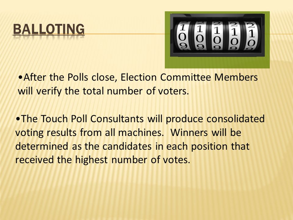 The Touch Poll Consultants will produce consolidated voting results from all machines.