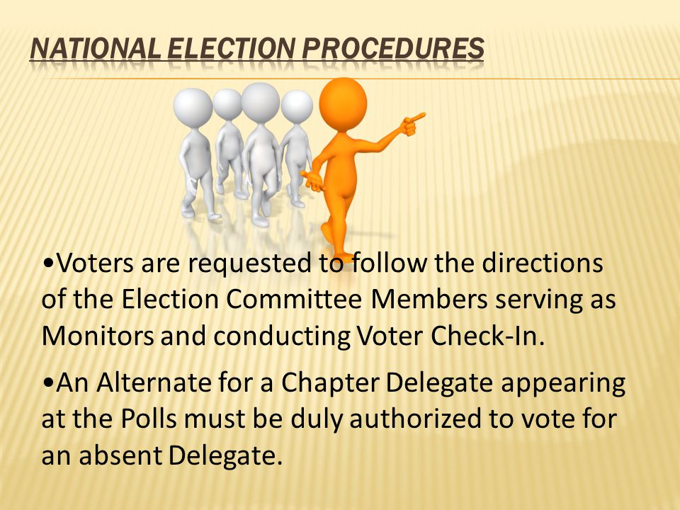 Voters are requested to follow the directions of the Election Committee Members serving as Monitors and conducting Voter Check-In.