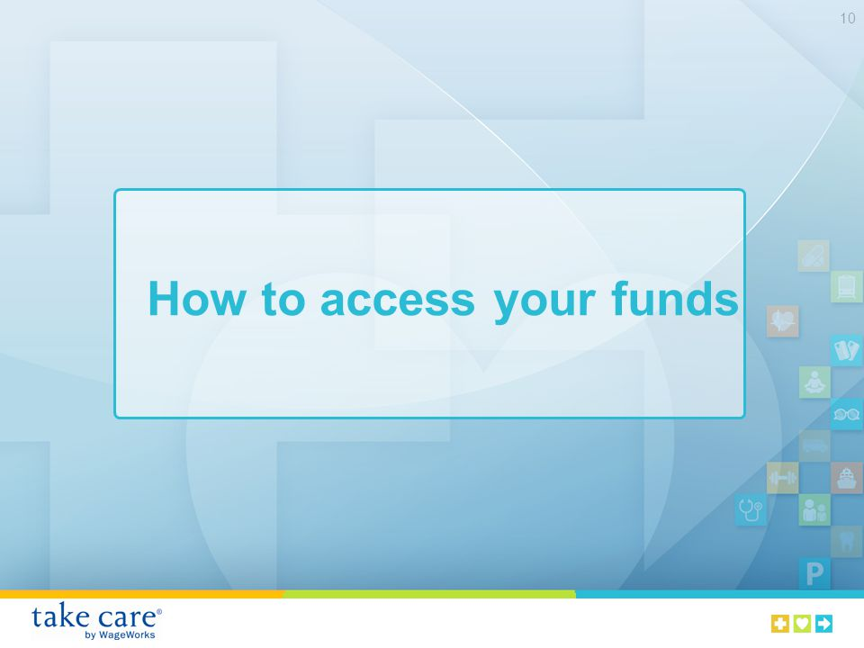 How to access your funds 10