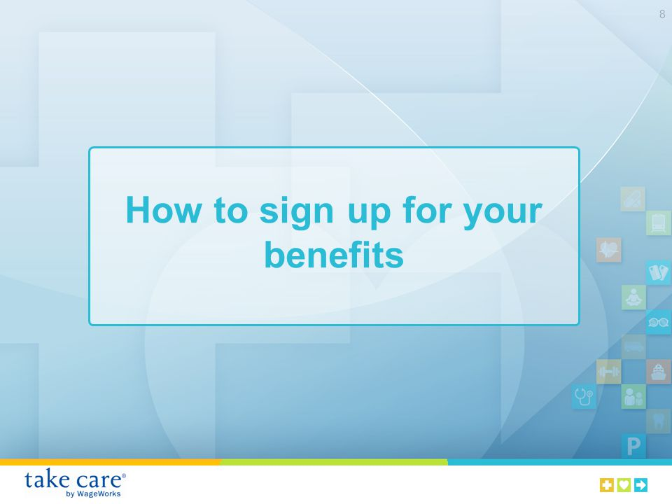 How to sign up for your benefits 8