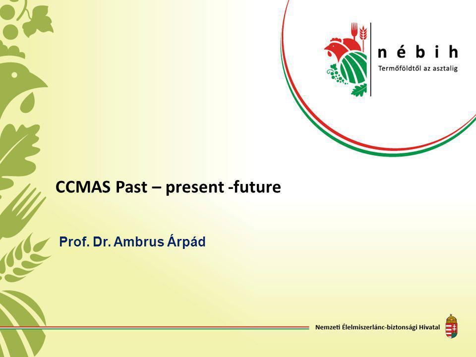 CCMAS Past – present -future Prof. Dr. Ambrus Árpád