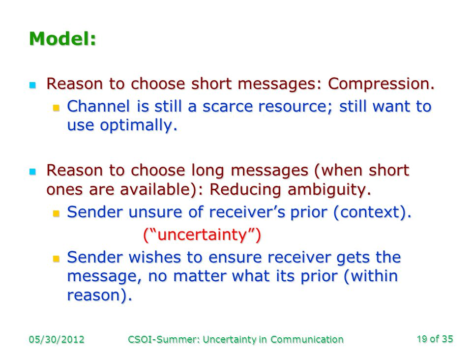 of 35 Model: Reason to choose short messages: Compression.