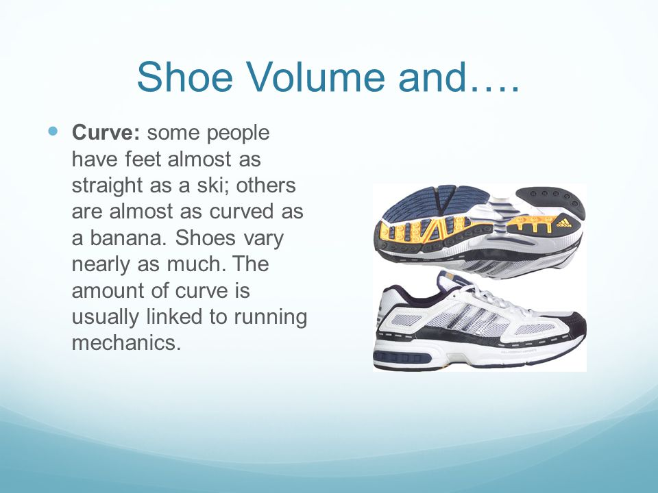 Shoe Volume and….