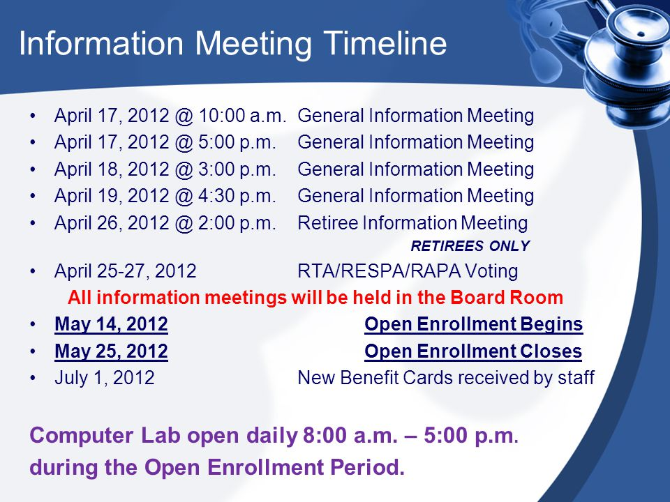 Information Meeting Timeline April 17, 2012 @ 10:00 a.m.General Information Meeting April 17, 2012 @ 5:00 p.m.General Information Meeting April 18, 20