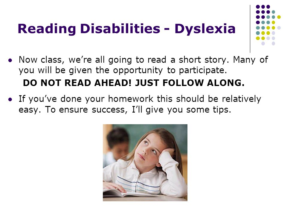 Reading Disabilities - Dyslexia Now class, were all going to read a short story.
