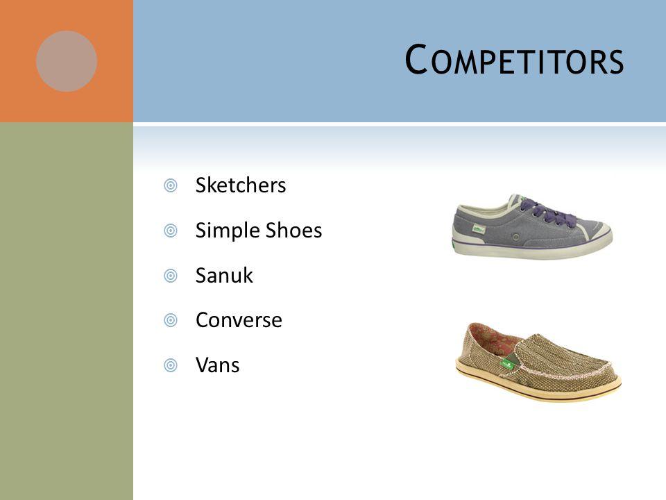 C OMPETITORS Sketchers Simple Shoes Sanuk Converse Vans