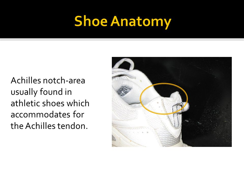 Achilles notch-area usually found in athletic shoes which accommodates for the Achilles tendon.