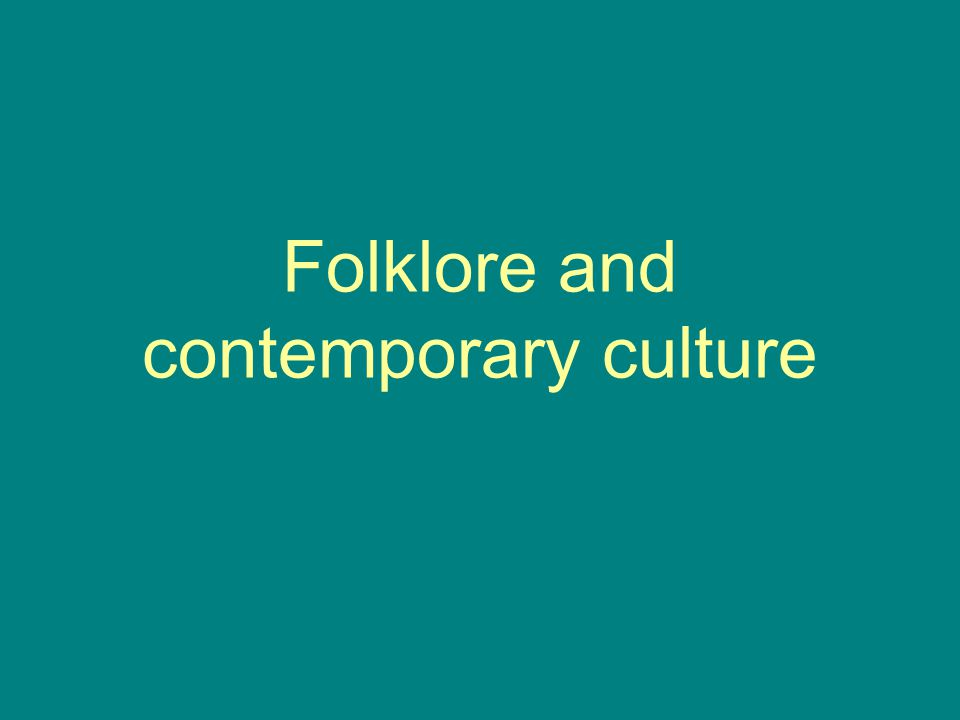 Folklore and contemporary culture