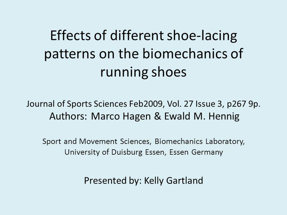 Effects of different shoe-lacing patterns on the biomechanics of running shoes Journal of Sports Sciences Feb2009, Vol.
