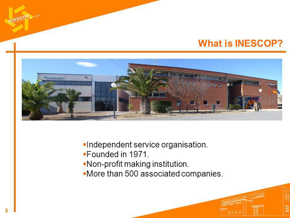 2 What is INESCOP? Independent service organisation. Founded in 1971. Non-profit making institution. More than 500 associated companies.