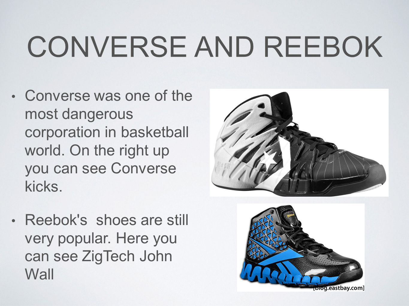 CONVERSE AND REEBOK Converse was one of the most dangerous corporation in basketball world.