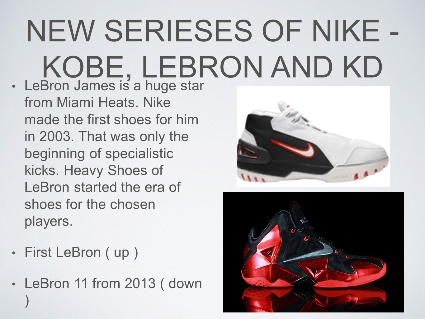 NEW SERIESES OF NIKE - KOBE, LEBRON AND KD LeBron James is a huge star from Miami Heats.