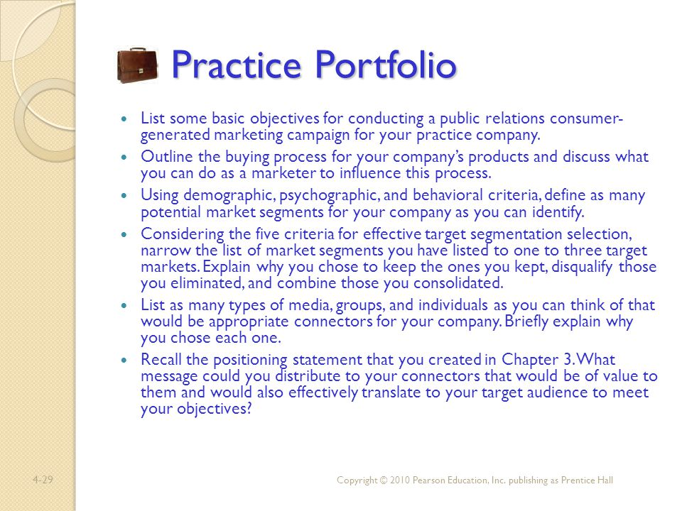 4-29 Practice Portfolio Practice Portfolio List some basic objectives for conducting a public relations consumer- generated marketing campaign for you